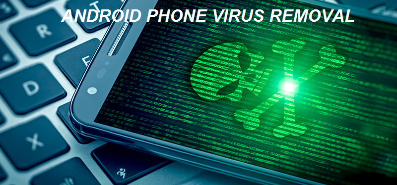 Android Phone Virus Removal